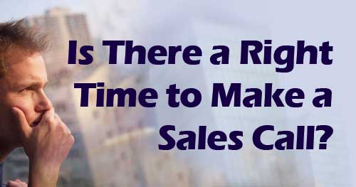 Is There a Right Time to Make a Sales Call?