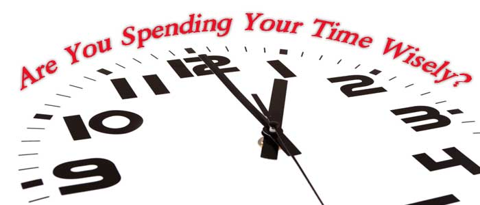 Are You Spending Your Time Wisely