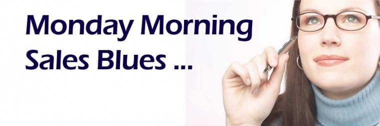 Monday Morning Sales Blues