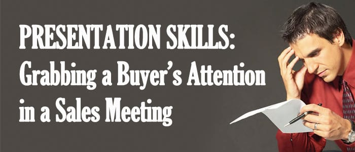 Presentation-Skills-Grabbing-a-Buyers-Attention-in-a-Sales-Meeting