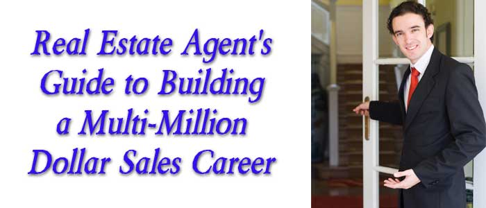 Real-Estate-Agent's-Guide-to-Building-a-Multi-Million-Dollar-Sales-Career