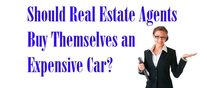 should-real-estate-agents-buy-themselves-an-expensive-car