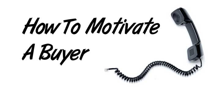 How To Motivate a Buyer
